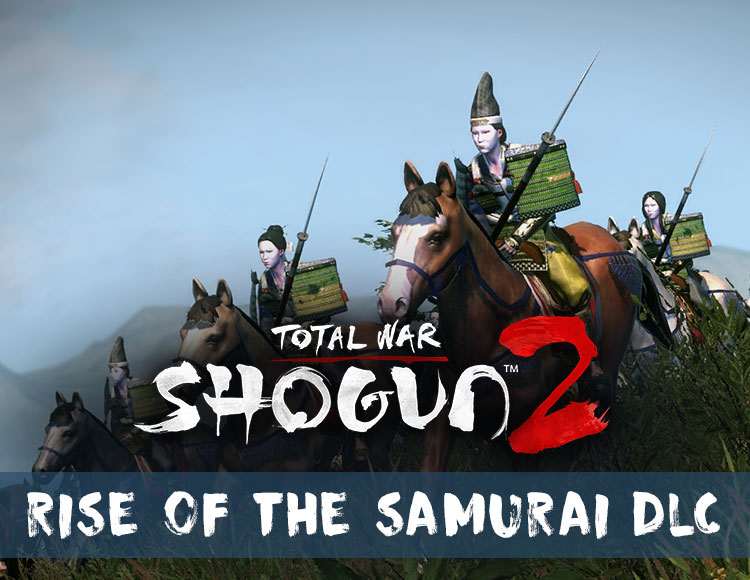 Total War : Shogun 2 - Rise Of The Samurai DLC