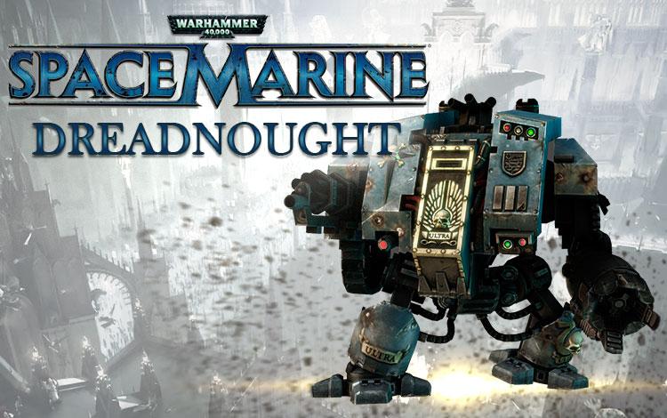 Warhammer 40,000 : Space Marine - Dreadnought DLC