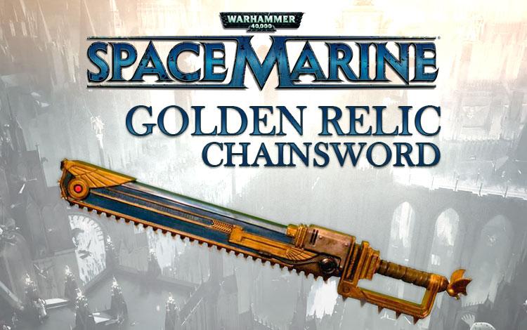 Warhammer 40,000 : Space Marine - Golden Relic Chainsword DLC