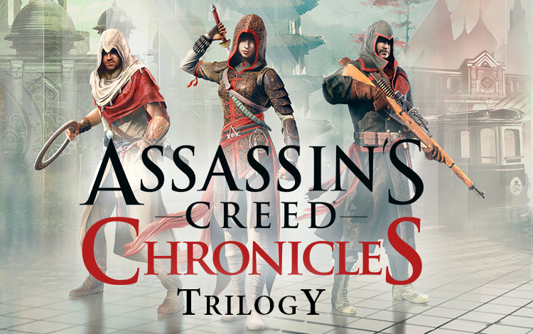 Assassins Creed Chronicles Трилогия