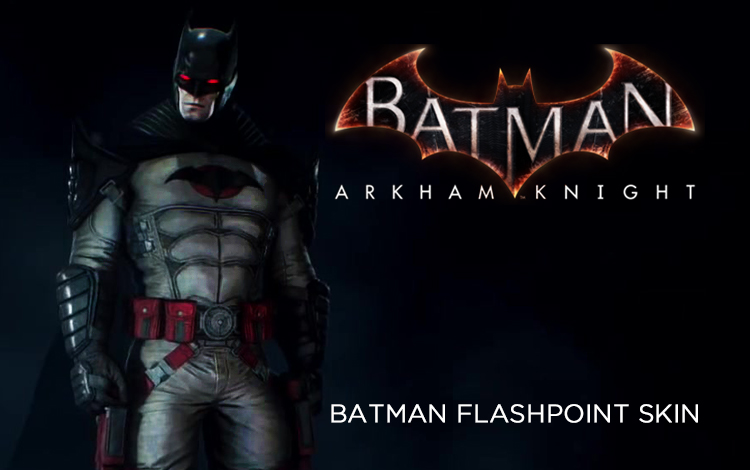 Batman: Arkham Knight - Batman Flashpoint Skin