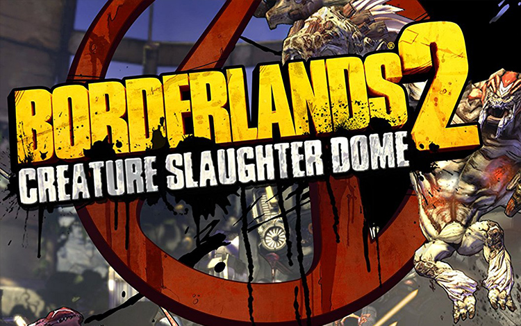Borderlands 2 : Creature Slaughter Dome