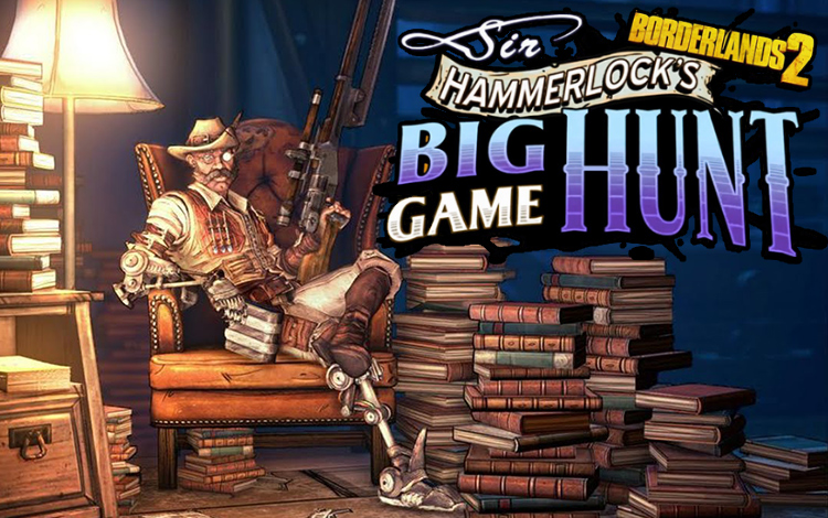 Borderlands 2 : Sir Hammerlocks Big Game Hunt