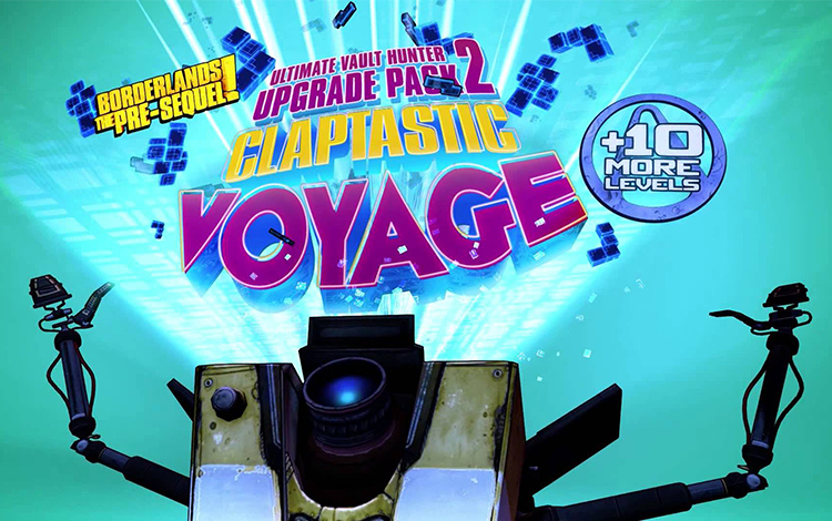 Borderlands : The Pre-Sequel - Claptastic Voyage and Ultimate Vault Hunter Upgrade Pack 2