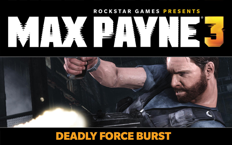 Max Payne 3 - Deadly Force Burst DLC