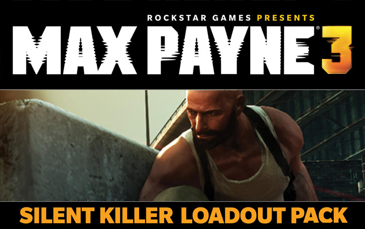 Max Payne 3 - Silent Killer Loadout Pack DLC