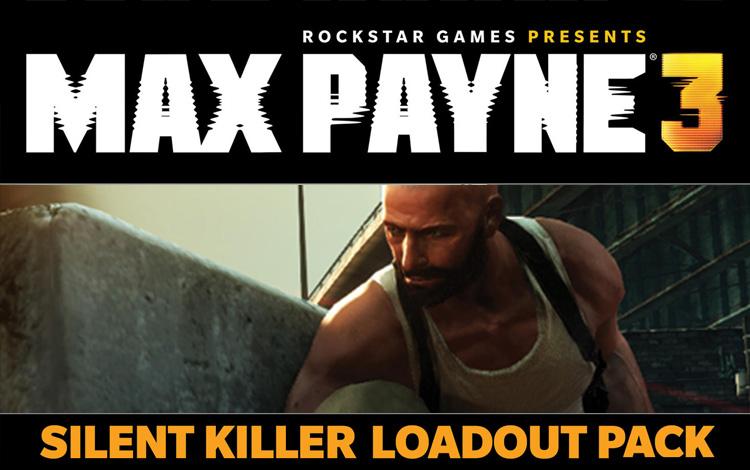 Max Payne 3 - Silent Killer Loadout Pack DLC