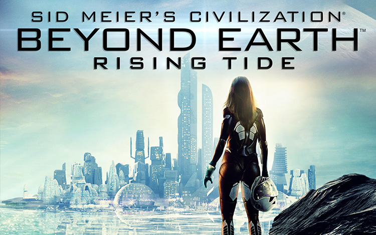 Sid Meier's Civilization : Beyond Earth - Rising Tide