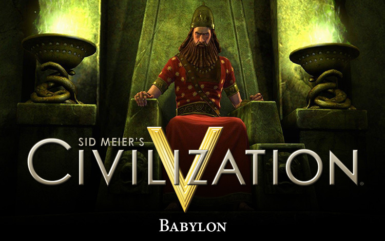 Sid Meier's Civilization V : Babylon (Nebuchadnezzar II)