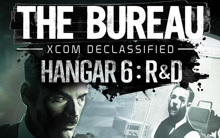 The Bureau XCOM Declassified - Hanger 6 R&D