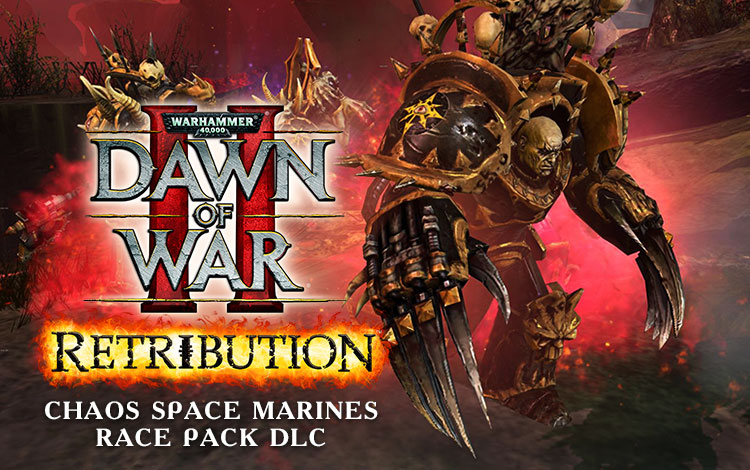 Warhammer 40,000 : Dawn of War II - Retribution - Chaos Space Marines Race Pack DLC