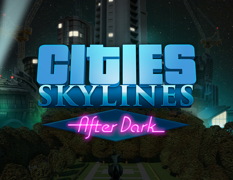 Cities Skylines - After Dark DLC