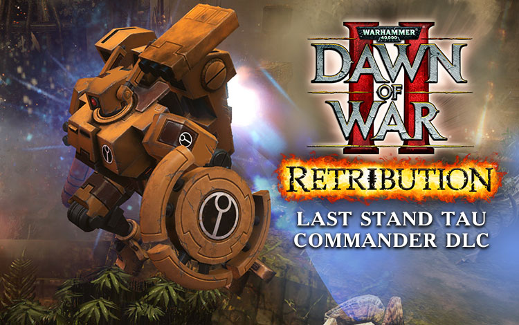 Warhammer 40,000 : Dawn of War II - Retribution - Last Stand Tau Commander DLC