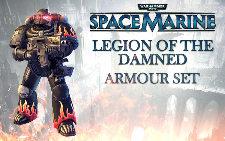 Warhammer 40,000 : Space Marine - Legion of the Damned Armour Set DLC