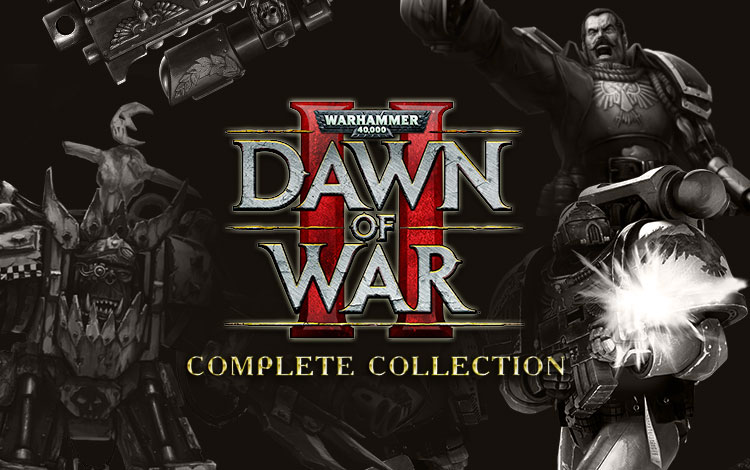 Warhammer 40,000 : Dawn of War II - Complete Collection